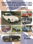 BRITISH SPECIALIST CARS, SPECIALS & KITS 1945-1960 : Definitive A-Z Encylopaedia of Low-Volume British Sports Cars - Book