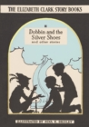 Dobbin and the Silver Shoes : And Other Stories - Book