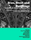 Iron, Steel and Buildings : Studies in the History of Construction. The Proceedings of the Seventh Annual Conference of the Construction History Society - Book