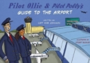 Pilot Ollie & Pilot Polly's Guide to the Airport - Book