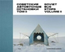 Soviet Bus Stops Volume II - Book