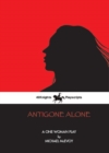 Antigone Alone : A Play For One Woman - Book