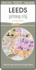 Leeds Gateway City : Map Guide of What to See and How to Get There - Book
