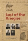 Last of the Kriegies : The Extraordinary True Life Experiences of Five Bomber Command Prisoners of War - Book