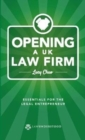 Opening a UK Law Firm : Essentials for the Legal Entrepreneur - Book