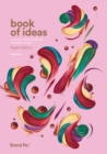 Book of Ideas : a journal of creative direction and graphic design - volume 2 2 - Book