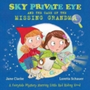 Sky Private Eye and the Case of the Missing Grandma : A Fairytale Mystery Starring Little Red Riding Hood - Book
