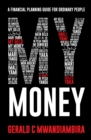 My Money : A Financial Planning Guide for Ordinary People - eBook