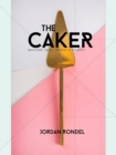 The Caker : Wholesome Cakes, Cookies & Desserts - Book