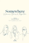 Somewhere : Women's Stories Of Migration - Book