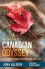 A Most Canadian Odyssey : Education Diplomacy and Federalism, 1844-1984 - Book