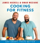 Cooking For Fitness : Eat Smart, Train Better - Book