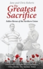 The Greatest Sacrifice : Fallen Heroes of the Northern Union - Book