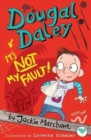 Dougal Daley, it's Not My Fault! - Book