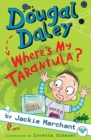 Dougal Daley - Where's My Tarantula? - Book