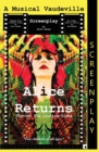 Alice Returns Through the Looking-Glass : A Musical Vaudeville Screenplay - Book