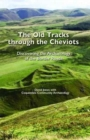 The Old Tracks Through the Cheviots : Discovering the Archaeology of the Border Roads - Book