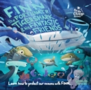 Finn the Fortunate Tiger Shark and His Fantastic Friends : Learn How to Protect Our Oceans with Finn - Book