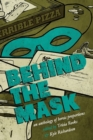 Behind the Mask : An Anthology of Heroic Proportions - Book