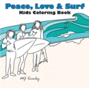 Peace, Love & Surf - Kids Coloring Book - Book