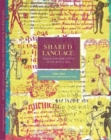 Shared Language : Vernacular Manuscriptsof the Middle Ages - Book