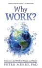 Why Work? : Economics and Work for People and Planet - Book