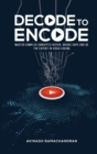 Decode To Encode : Master Complex Concepts Faster, Bridge Gaps and Be the Expert in Video Coding - Book