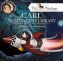 Carl Went To The Library : The Inspiration of a Young Carl Sagan - Book