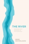 The River : A 30-Day Study on the Role of the Holy Spirit in the World, the Church and You - Book