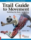 Trail Guide to Movement : Bulding the Body in Motion - Book