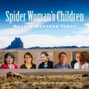 Spider Woman's Children : Navajo Weavers Today - Book