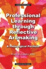 Professional Learning through Reflective Artmaking : A Pedagogical Portfolio - Book
