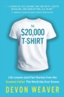 The $20,000 T-Shirt : Life Lessons (and Fart Stories) from the Greatest Father The World Has Ever Known - Book