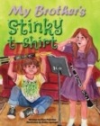My Brother's Stinky T-Shirt : The Illustrated Edition - Book