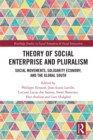 Theory for Social Enterprise and Pluralism : Social Movements, Solidarity Economy, and Global South - eBook
