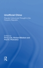 Unofficial China : Popular Culture And Thought In The People's Republic - eBook