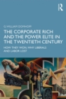 The Corporate Rich and the Power Elite in the Twentieth Century : How They Won, Why Liberals and Labor Lost - eBook
