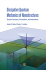 Dissipative Quantum Mechanics of Nanostructures : Electron Transport, Fluctuations, and Interactions - eBook