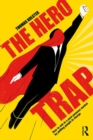 The Hero Trap : How to Win in a Post-Purpose Market by Putting People in Charge - eBook