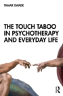 The Touch Taboo in Psychotherapy and Everyday Life - eBook