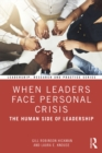 When Leaders Face Personal Crisis : The Human Side of Leadership - eBook