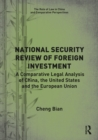 National Security Review of Foreign Investment : A Comparative Legal Analysis of China, the United States and the European Union - eBook