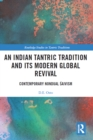 An Indian Tantric Tradition and its Modern Global Revival : Contemporary Nondual Saivism - eBook