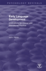 Early Language Development : Implications for Clinical and Educational Practice - eBook