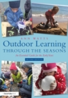 Outdoor Learning through the Seasons : An Essential Guide for the Early Years - eBook