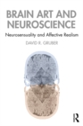 Brain Art and Neuroscience : Neurosensuality and Affective Realism - eBook