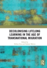 Decolonising Lifelong Learning in the Age of Transnational Migration - eBook