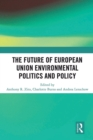 The Future of European Union Environmental Politics and Policy - eBook