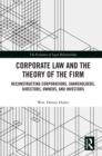 Corporate Law and the Theory of the Firm : Reconstructing Corporations, Shareholders, Directors, Owners, and Investors - eBook