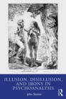 Illusion, Disillusion, and Irony in Psychoanalysis - eBook